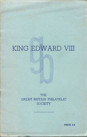 STANTON J.B.M. King Edward VIII - A study of the stamps of the reign of King Edward VIII.