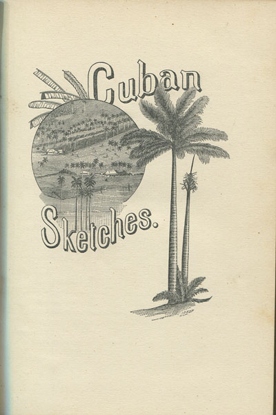 STEELE J.W. Cuban sketches.