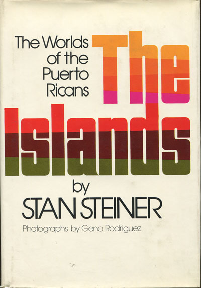 STEINER S. The islands. - The worlds of the Puerto Ricans.