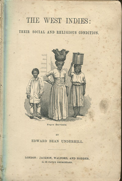 UNDERHILL E.B. The West Indies: - Their Social and Religious Condition.
