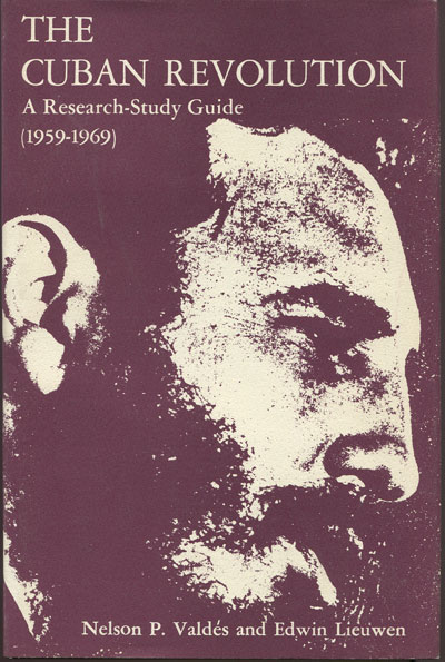 VALDES N.P. and LIEUWEN E. The Cuban revolution. - A research study guide (1959-1969).
