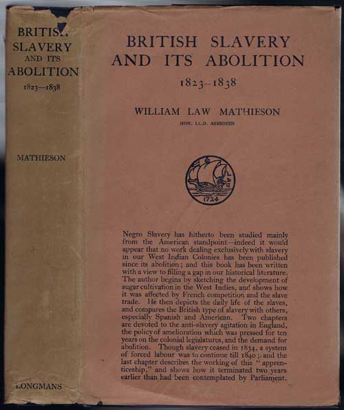 MATHIESON William Law British Slavery and Its Abolition, 1823-1838.