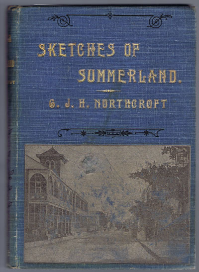 NORTHCROFT G.J.H. Sketches of Summerland, giving some account of Nassau and the Bahama Islands.