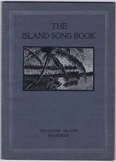 McCUTCHEON John & Evelyn The Island Song Book. Treasure Island, Bahamas. - Being a collection of our favourite Ballads, Anthems, Lullabies and Dirges of this particular section of the Bahama Islands.