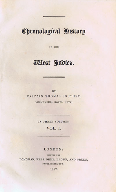 SOUTHEY Cap. Thomas Chronological history of the West Indies.
