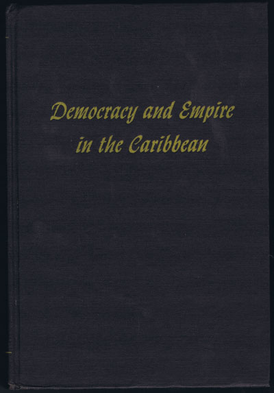 BLANSHARD Paul Democracy and Empire in the Caribbean.