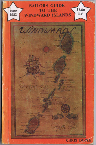 DOYLE Chris Sailors Guide to the Windward Islands. - 1982-1983 editon