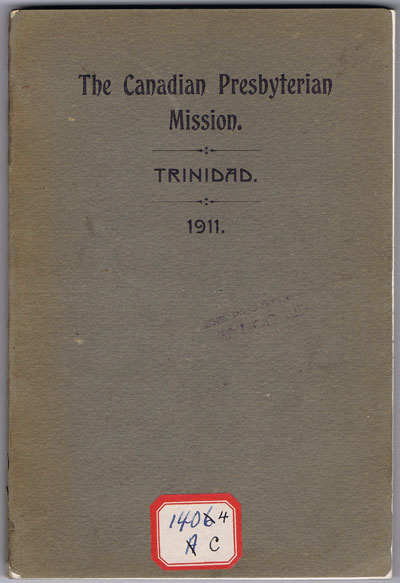 ANON The Canadian Presbyterian Mission to East Indians. Trinidad, B.W.I.
