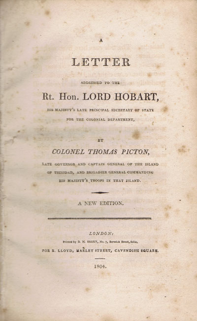 PICTON Colonel Thomas A Letter Addressed to the Rt. Hon. Lord Hobart: His Majesty