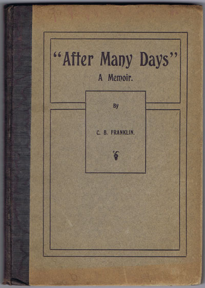 "FRANKLIN C.B. ""After many days"": a memoir. - Being a sketch of the life and labours of Rev. Alexander Kennedy, first Presbyterian missionary to Trinidad, founder of Greyfriars church, and its pastor for fourteen years: January 1836-December 1849."