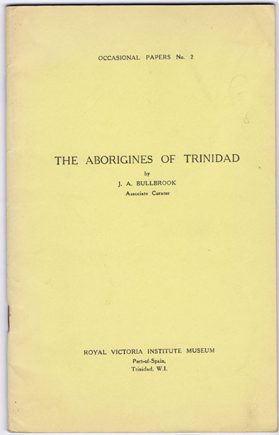 BULLBROOK J.A. The Aborigines of Trinidad.