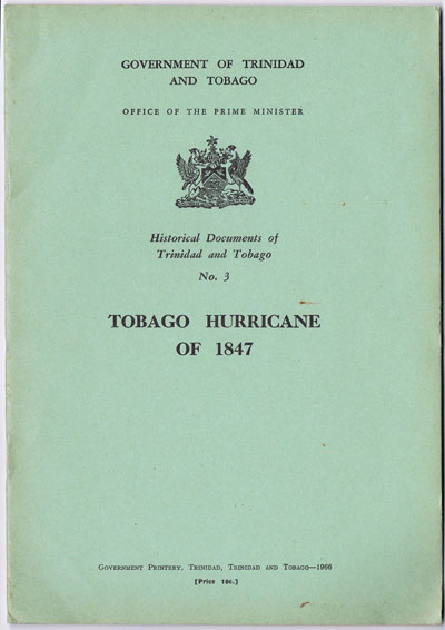 GOVERNMENT OF TRINIDAD AND TOBAGO Tobago Hurricane of 1847. - Historical Documents of Trinidad & Tobago No 3.