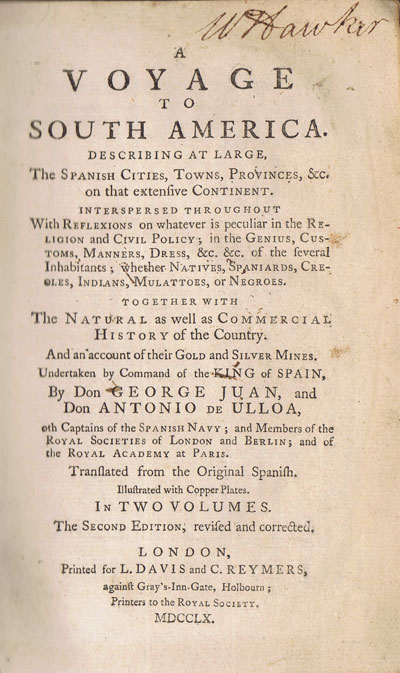 JUAN Don George and ULLOA Don Antonio A voyage to South America. Describing at large the Spanish cities, towns, provinces, &c on that extensive Continent.