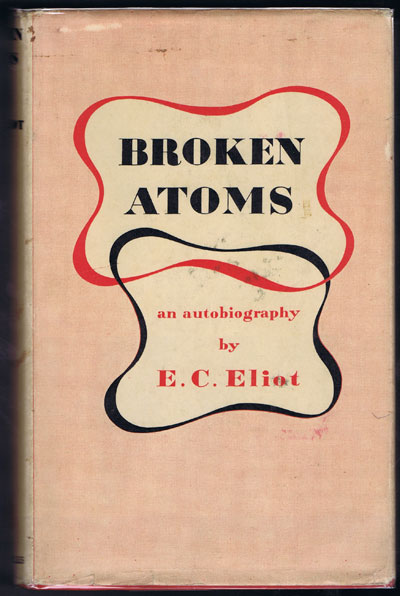 ELIOT E.C. Broken Atoms.