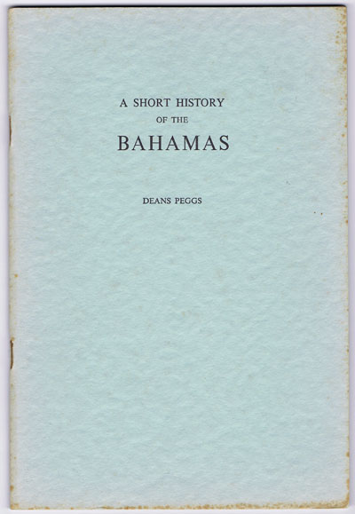 PEGGS Deans A short history of the Bahamas.