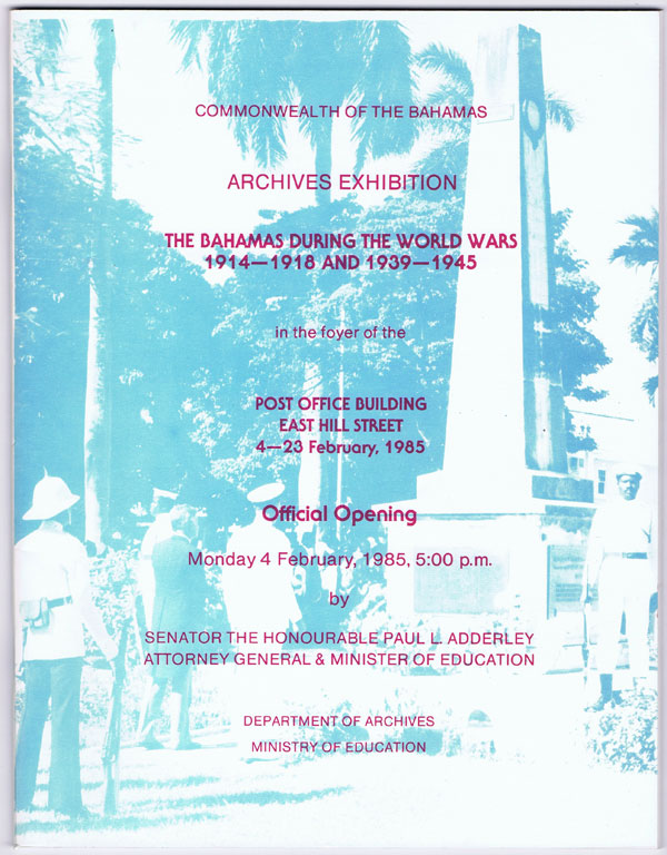 BAHAMAS Archives Exhibition. The Bahamas during the World Wars 1914-1918 and 1939-1945.