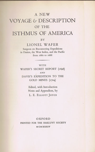 WAFER, Lionel, edited, introduction, notes by L. E. Elliott Joyce A New Voyage and Description of the Isthmus of America; - with Wafer