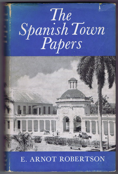 ROBERTSON E. Arnot The Spanish Town Papers: Some Sidelights on the American War of Independence.