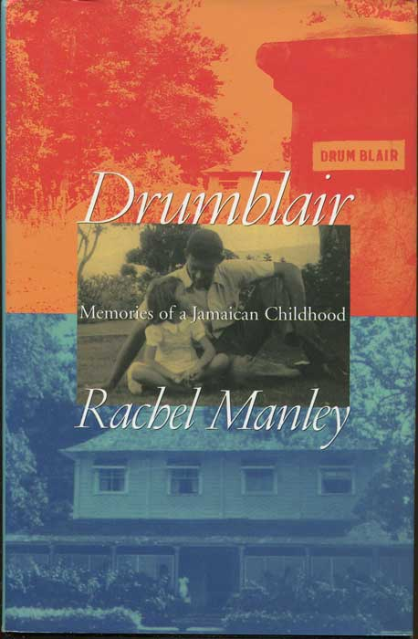 MANLEY Rachel Drumblair: Memories of a Jamaican Childhood