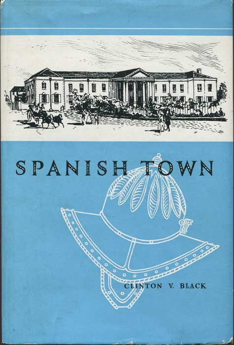 BLACK Clinton V. Spanish Town: The Old Capital