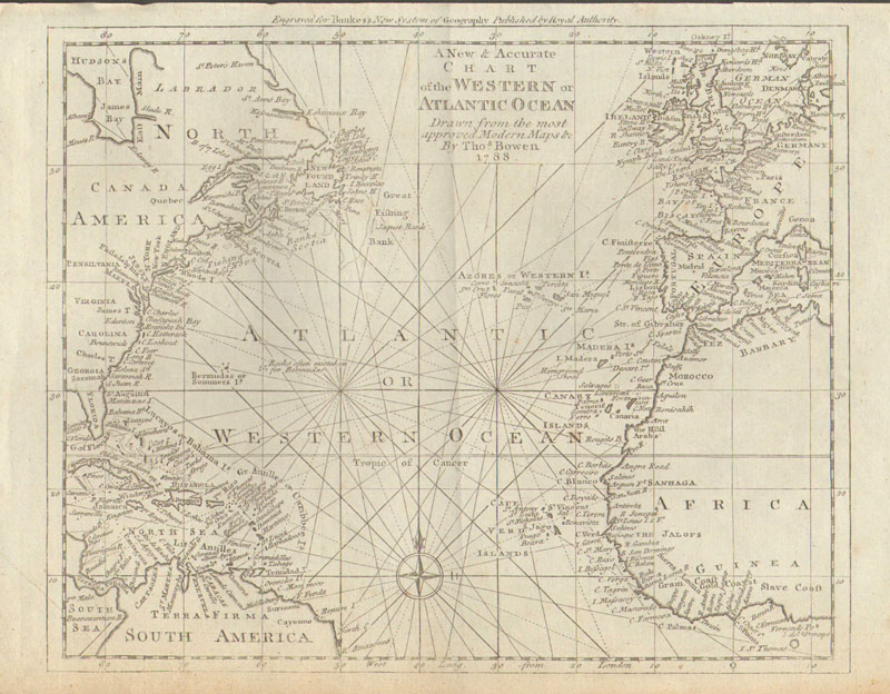 BOWEN Thomas A New & Accurate Chart of the Western or Atlantic Ocean Drawn from the Most Approved Modern Maps Etc. By Thos. Bowen. 1788