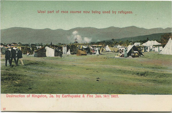 ANON Destruction of Kingston, Ja. by Earthquake & Fire Jan 14th 1907. West part of race course now being used by refugees.