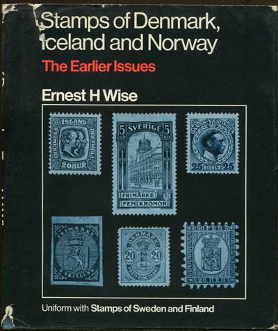 WISE E.H. Stamps of Denmark, Iceland and Norway. - The Earlier issues.