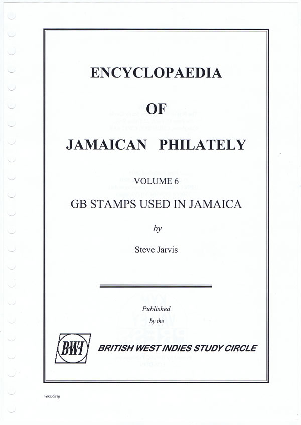 SUTCLIFFE D. and JARVIS S. Encyclopaedia of Jamaican philately. - Vol. 6 G.B. Stamps used in Jamaica.