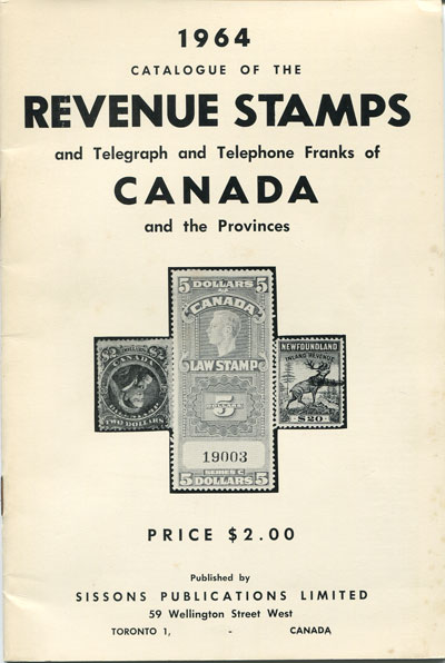 SISSONS J.N. 1964 catalogue of the revenue stamps and telegraph and telephone franks of Canada and the Provinces.