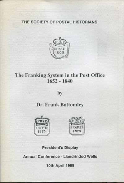 BOTTOMLEY Dr F. The Franking System in the Post Office 1652-1840.