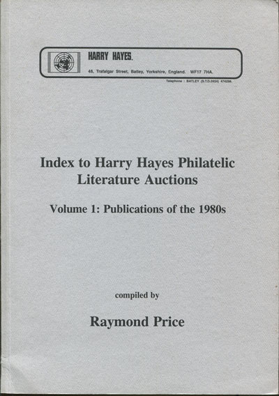 PRICE R. Index to Harry Hayes Philatelic Literature Auctions. - Volume 1: Publications of the 1980