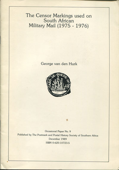 HURK G. VAN DEN The Censor Markings used on South African Military Mail (1975-1976)