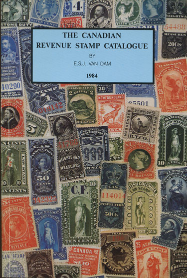 VAN DAM E.S.J. The Canadian Revenue Stamp Catalogue