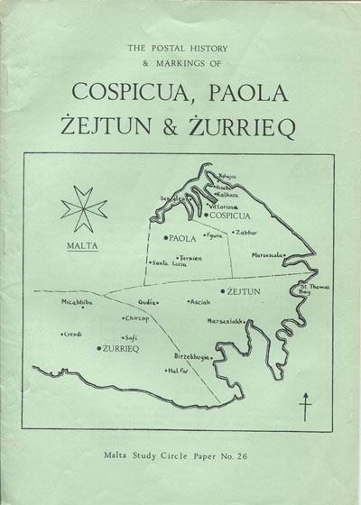 MALTA The postal history and postal markings of Cospicua, Paola Zejtun and Zurrieq.