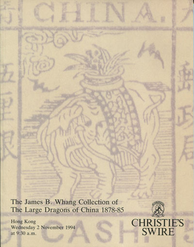 1994 (2 Nov) The James B. Whang collection of the Large Dragons of China 1878-85.
