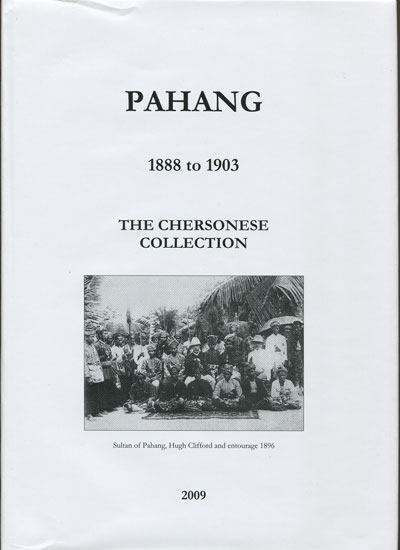 JOHNSON R. Pahang 1883-1903 - The Chersonese Collection.