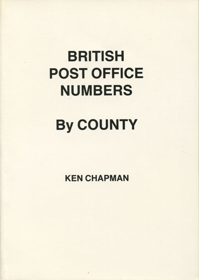 CHAPMAN K. British Post Office Numbers by County.