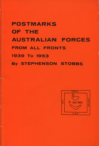 STOBBS Stephenson Postmarks of the Australian Forces from all fronts 1939 to 1953.