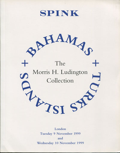 1999 (9-10 Nov) Morris H. Ludington collection of Bahamas and Turks Islands.