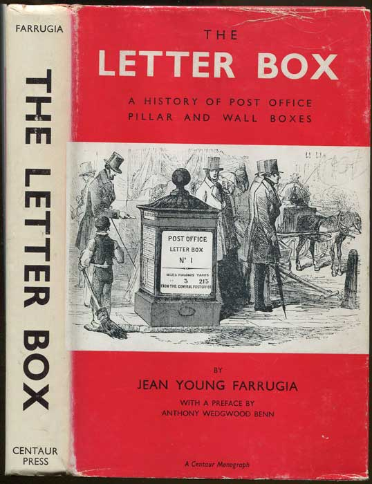 FARRUGIA J.Y. The Letter Box. - A history of Post Office Pillar and Wall boxes.