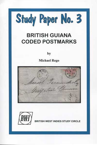REGO Michael British Guiana Coded Postmarks - Study paper No 3.