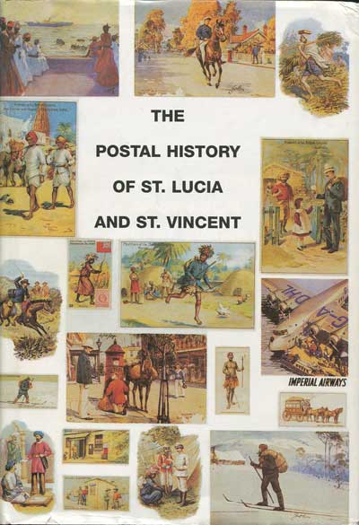 PROUD Edward B. and CHIN ALEONG Joe The Postal History of St Lucia and St Vincent. - (Postal History of British Colonies)