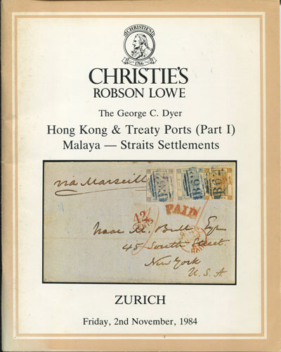 1984 (2 Nov) George C. Dyer Hong Kong & Treaty Ports - (Part 1) Malaya - Straits Settlements.