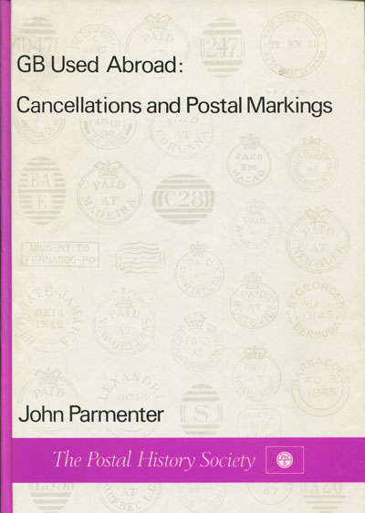 PARMENTER John GB Used Abroad: cancellations and postal markings.