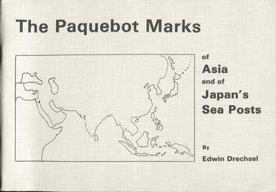 DRECHSEL Edwin The Paquebot Marks of Asia and of Japan