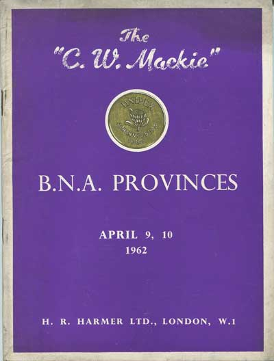 1962 (9-10 Apr) C.W. Mackie collection of B.N.A. Provinces.