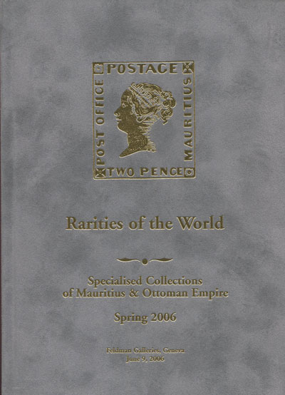 2006 (9 Jun) Rarities of the World. - Specialised collections of Mauritius and Ottoman Empire.