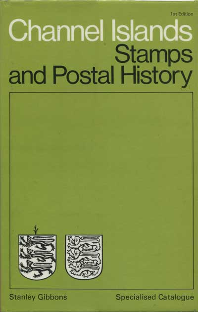STANLEY GIBBONS Channel Islands stamps and postal history. - Specialised catalogue.