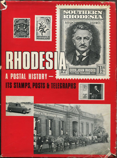 SMITH R.C. Rhodesia - A Postal History - Its Stamps, Posts and Telegraphs