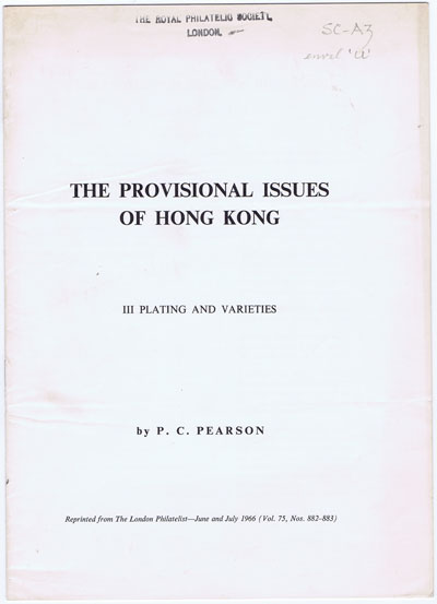 PEARSON P.C. The Provisional issues of Hong Kong. - III Plating and varieties
